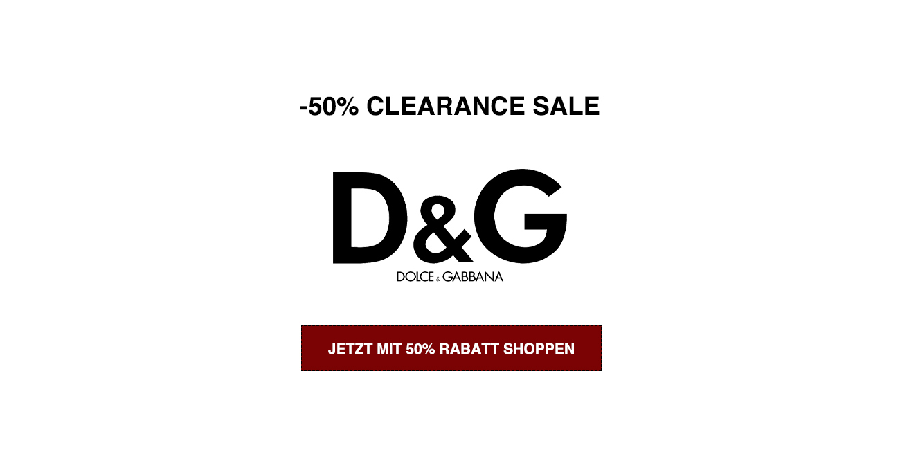 -50% DISCOUNT ON ALL DOLCE & GABBANA ITEM